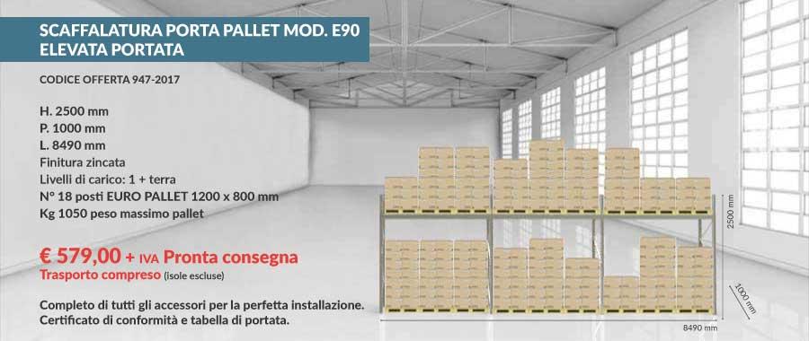 offerta prezzi di fabbrica scaffalatura industriale per 18 euro pallet 800x1200 mm da 1050 Kg composto da 1 livello più terra modello E90 euroscaffale
